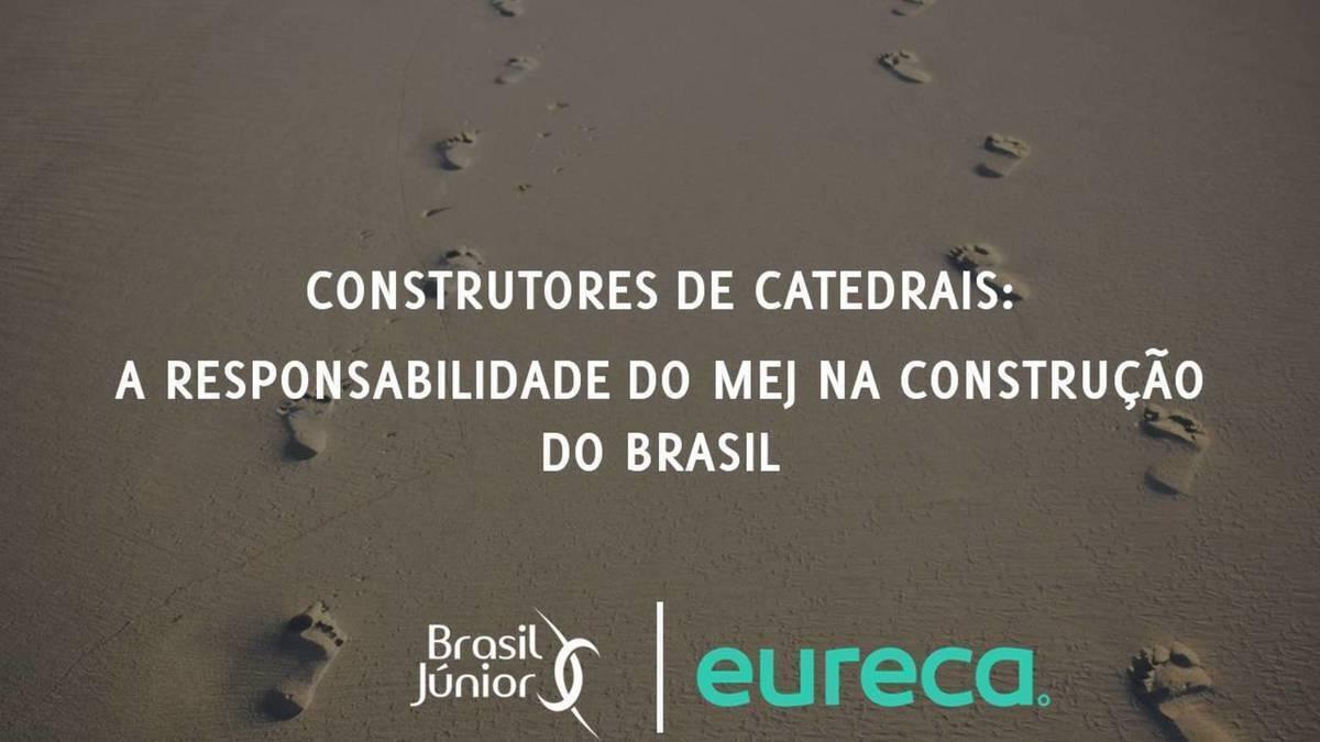 Construtores de catedrais: a responsabilidade do MEJ na construção do Brasil
